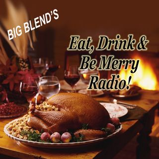 Big Blend Radio: A Taste of California - Destinations & Recipes
