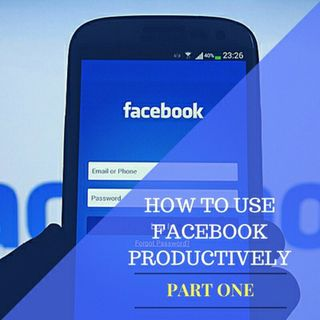 How To Use Facebook More Productively