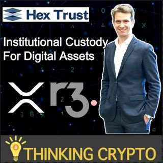Interview: Alessio Quaglini CEO Hex Trust - Institutional Crypto Custody - R3 Corda XRP - Asian Banks Tokenization