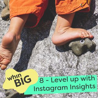 8 - Use Insights to level up your Instagram content