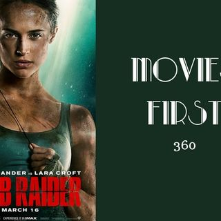 360: Tomb Raider (2018) - Movies First with Alex First