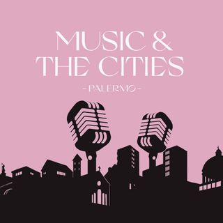 Music & The Cities   Palermo
