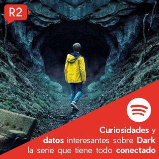 Dark: Curiosidades y Datos de la serie