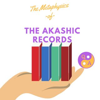 Metaphysics of The Akashic Records