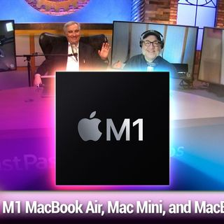 MBW 739: Three More Things - M1 MacBook Air, Mac Mini, and MacBook Pro