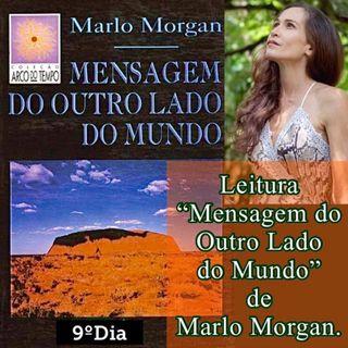 """Podcast: 9º Dia Leitura do livro """"Mensagem do Ouro Lado do Mundo"""" de Marlo Morgan."""