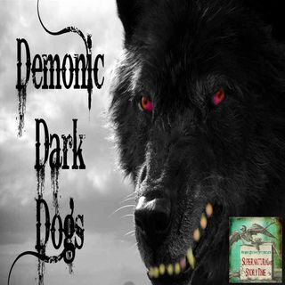 Demonic Dark Dogs | Scary Stories | Podcast E63