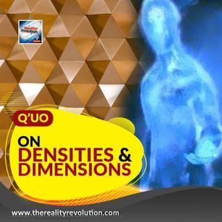 Q'uo - On Densities and Dimensions