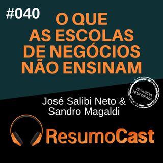 T2#040  O que as escolas de negócios não ensinam | Sandro Magaldi e José Salibi Neto