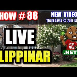 Live Show #88 | Flipping Houses Flippinar: House Flipping With No Cash or Credit 02-07-19