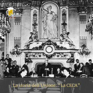 La storia dell'Unione - La CECA (Comunità Europea del Carbone e dell'Acciaio)