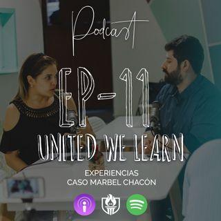 EP11 - Experiencias, caso Marbel Chacón