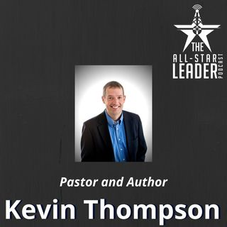 Episode 043 - Pastor and Author Kevin Thompson