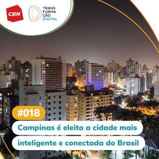 ep. 018 - Campinas é eleita cidade mais inteligente e conectada do Brasil