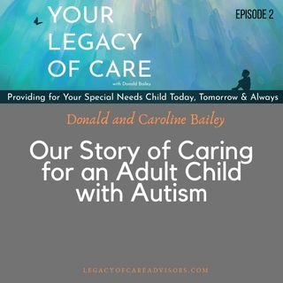 Our Story of Caring for an Adult Child with Autism