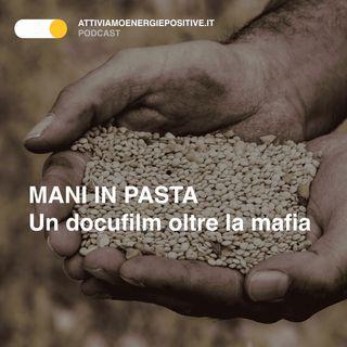 Mani in Pasta 🎥 un docufilm sui prodotti dei terreni confiscati alle mafie