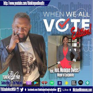 When We All Vote Edition feat. Mayor of Eastpointe Hon. Monique Owens
