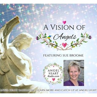 A Vision Of Angels: Meet Sue Broome. What Is Her Vision Of Angels?