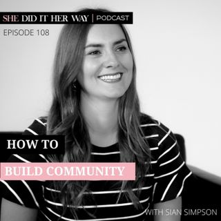 SDH108: How to Build Your Community with Sian Simpson