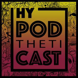 HyPODthetiCAST # 1