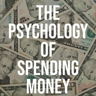 The Psychology of Spending Money