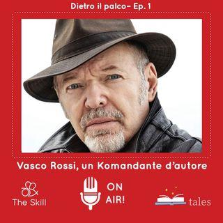 """Dietro il palco, ep. 1: """"Vasco Rossi, un Komandante d'autore"""", a cura di Giorgio Verdelli"""