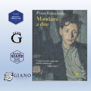 Nadia Lisanti dialoga con l'autore, Pino Roveredo | Mandami a dire