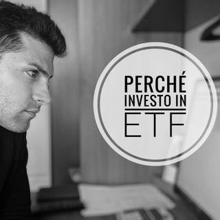Perché investo in ETF