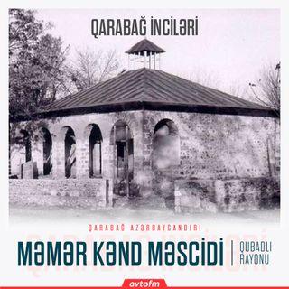 Qubadlı Məmərkənd məscidi | Qarabağ inciləri #15