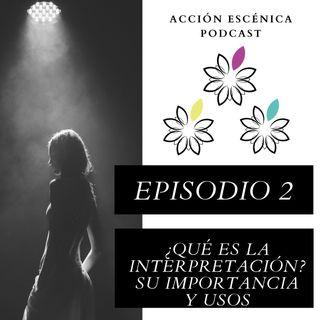 Episodio 2. ¿Qué es la interpretación? su importancia y usos.