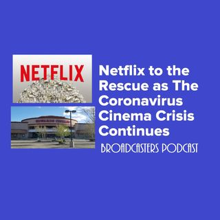 Netflix to the Rescue as The Coronavirus Cinema Crisis Continues BP032720-115