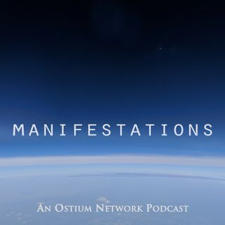 Introducing MANIFESTATIONS: A Podcast of the Ostium Network