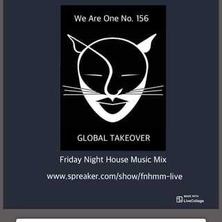 """Friday Night House Music Mix - Presents No. 156 """"WE ARE ONE"""""""