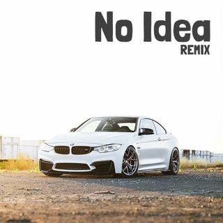 Don Toliver - No Idea (Remix)