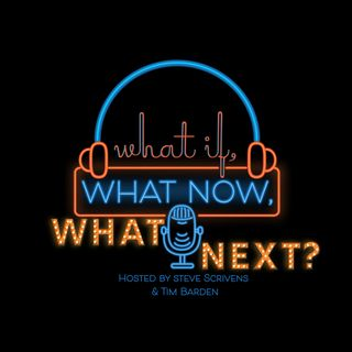 What If, What Now, What Next? - Episode 2 - Eliza Marshall
