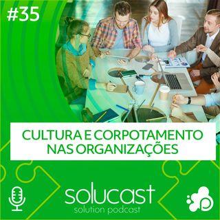 #35 - Cultura e comportamento nas organizações