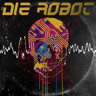 Die Robot Interview.   Star Theater June 2018