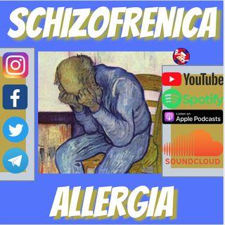 """ep.19- """"Schizofrenica allergia: quando è il caso a giocare la parte essenziale"""""""