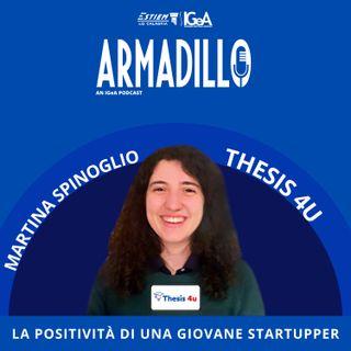 Ep.2 - Martina Spinoglio - Thesis 4u, la positività di una giovane startupper