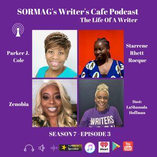 SORMAG's Writer's Cafe  Season 7 Episode 3 - Parker J. Cole, Starrene Rhett Rocque, Zenobia