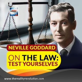 Neville Goddard - On The Law: Test Yourselves