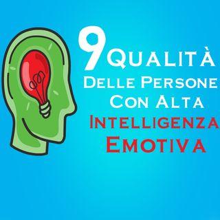 9 Qualità delle persone con alta intelligenza emotiva