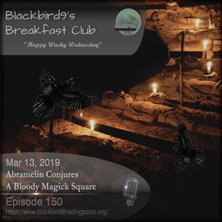 Abramelin Conjures A Bloody Magick Square - Blackbird9 Podcast
