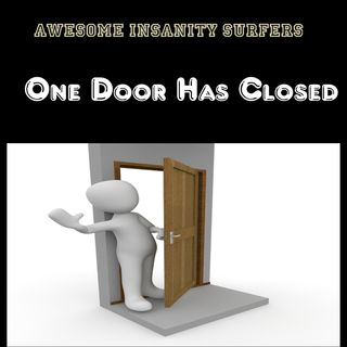 One Door Has Closed