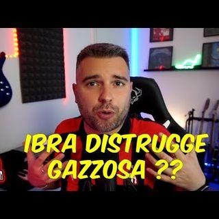 BOMBA DI MERCATO DALLA SPAGNA + IBRA DISTRUGGE GAZZOSA + PREPARTITA JUVE MILAN