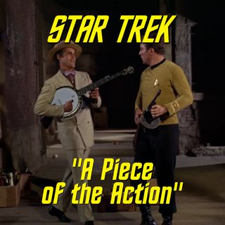 "Season 3, Episode 16: ""A Piece of the Action"" (TOS) with Dr. Steven Mollmann"