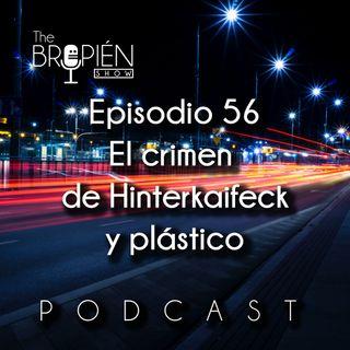 056 - Bropien - El crimen de Hinterkaifeck y plástico