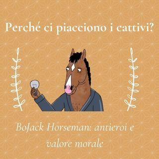 Perché ci piacciono i cattivi? BoJack Horseman - Comequandofuoripiove #3