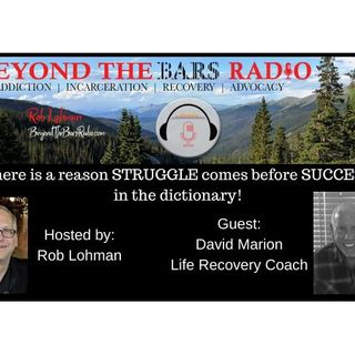 David Marion: Life Recovery Coach: Relapse, FBI, Federal Prison, Recovery Coach