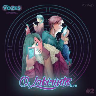 #2- O Labirinto... em mim